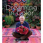 Kaffe Fassett: Dreaming in Color: An…