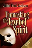 Jackson, John Paul: Unmasking the Jezebel Spirit