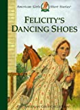 Tripp, Valerie: Felicity&#39;s Dancing Shoes