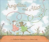 Holabird, Katharine: Angelina and Alice