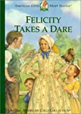 Tripp, Valerie: Felicity Takes a Dare