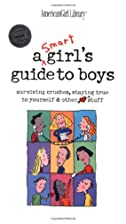 A Smart Girls Guide to Boys: Surviving…
