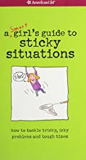 A Smart Girl's Guide To Sticky Situations:…
