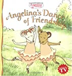 Angelina's Dance of Friendship by Katharine…