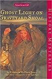 Jones, Elizabeth McDavid: Ghost Light on Graveyard Shoal (History Mysteries)