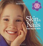 Williams, Julie: Skin & Nails: Care Tips for Girls