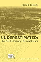 Underestimated: Our not so peaceful nuclear…