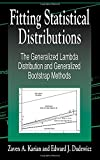 Dudewicz, Edward J.: Fitting Statistical Distributions: The Generalized Lambda Distribution and Generalized Bootstrap Methods