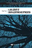 Lau, H. T.: A Java Library of Graph Algorithms and Optimization (Discrete Mathematics and Its Applications)