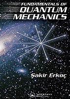 Fundamentals of Quantum Mechanics by Şakir…