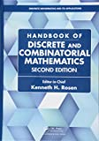 Rosen, Kenneth H.: Handbook of Discrete and Combinatorial Mathematics, Second Edition (Discrete Mathematics and Its Applications)