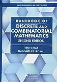 Rosen, Kenneth H.: Handbook of Discrete and Combinatorial Mathematics, Second Edition (Discrete Mathematics and Its Applications)