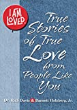 Davis, Rich: I Am Loved (True Stories of True Love from People Like You)