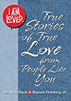 I Am Loved (True Stories of True Love from…