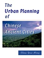 The Urban Planning of Chinese Ancient Cities…