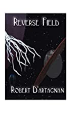 Reverse Field by Robert D'Artagnan