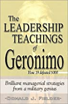The Leadership Teachings of Geronimo: How 19…