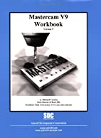 Mastercam Workbook (Version 9) by Richard…