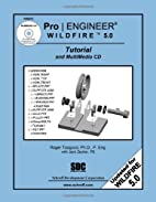 Pro/ENGINEER Wildfire 5.0 Tutorial and…