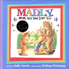 M.A.D.L.Y.: Mom and Dad Love You by Sally…