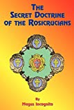 Incognito, Magus: The Secret Doctrine of the Rosicrucians: Illustrated With the Secret Rosicrucian Symbols