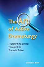 The Art of Active Dramaturgy by Lenora Inez…