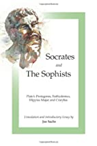 Socrates and the Sophists: Plato's…