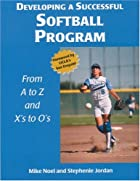 Developing a Successful Softball Program by…