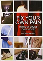 Fix Your Own Pain Without Drugs or Surgery…