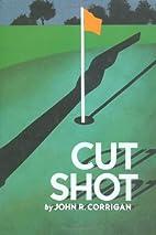 Cut Shot by John R. Corrigan