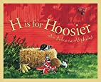 H is for Hoosier: An Indiana Alphabet by…