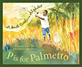 Crane, Carol: P Is for Palmetto: A South Carolina Alphabet