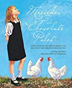 Mercedes and the Chocolate Pilot by Margot…
