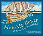 M Is for Mayflower: A Massachusetts Alphabet…