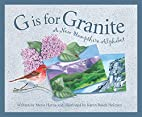 G is for Granite: A New Hampshire Alphabet…