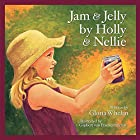 Jam and Jelly by Holly and Nellie…