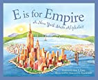 E is for Empire: A New York Alphabet by Ann…
