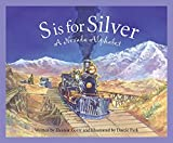 Coerr, Eleanor: S Is for Silver: A Nevada Alphabet