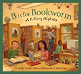 Prieto, Anita C.: B Is for Bookworm: A Library Alphabet