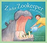 Cole, Henry: Z Is for Zookeeper: A Zoo Alphabet