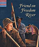 Whelan, Gloria: Friend On Freedom River