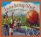 J is for Jump Shot: A Basketball Alphabet by…