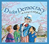 Grodin, Elissa: D Is for Democracy: A Citizen's Alphabet