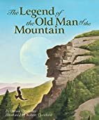 The Legend of the Old Man of the Mountain by…