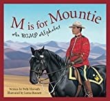 Polly Horvath: M Is for Mountie: A RCMP Alphabet (Alphabet Books)