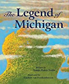 The Legend of Michigan by Trinka Hakes Noble