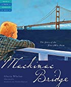 Mackinac Bridge: The Story of the Five-Mile&hellip;