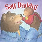 Say Daddy! (Picture Books) by Michael…