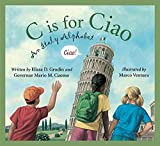 Cuomo, Mario: C Is for Ciao: An Italy Alphabet