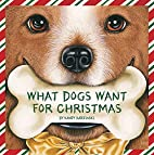 What Dogs Want for Christmas (Holiday…